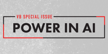 VB Special Issue: Power in AI