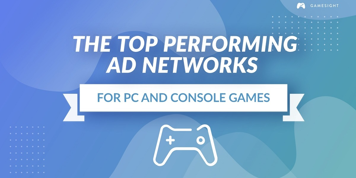 Gamesight studied the top performing ad networks for games.