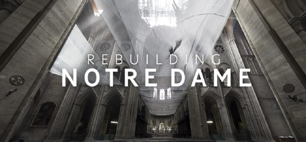 Rebuilding Notre Dame is a VR film about bringing the cathedral back.