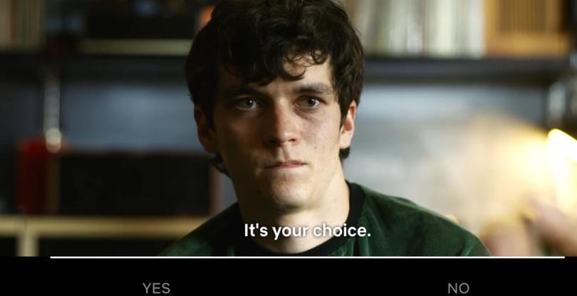 Netflix's Black Mirror: Bandersnatch show let you choose the outcomes.