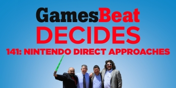 GamesBeat Decides 141: A Nintendo Direct approaches