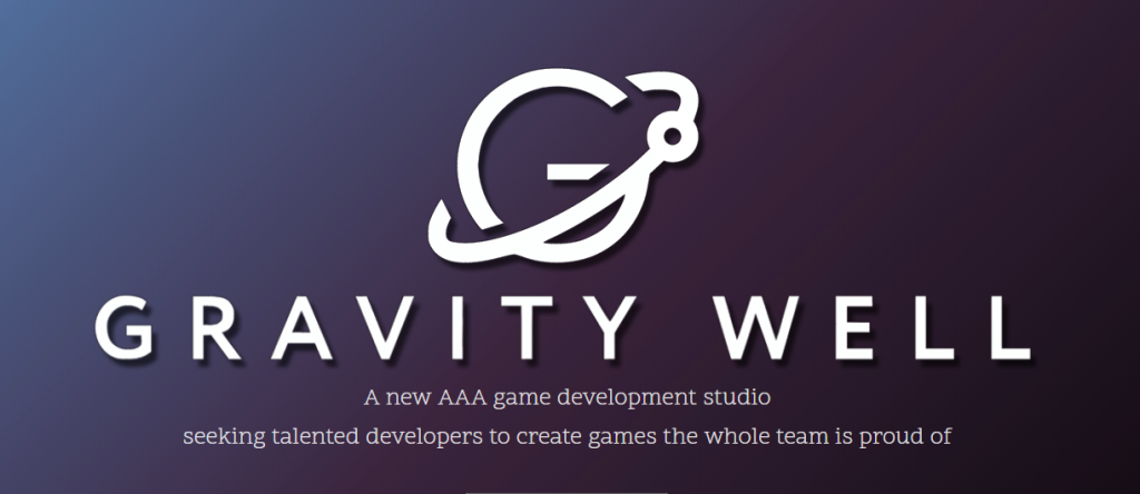 Gravity Well is a new triple-a studio.