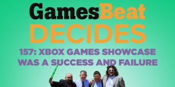 GamesBeat Decides 157: Crash Bandicoot 4 hands-on and was the Xbox Games Showcase a success or failure?