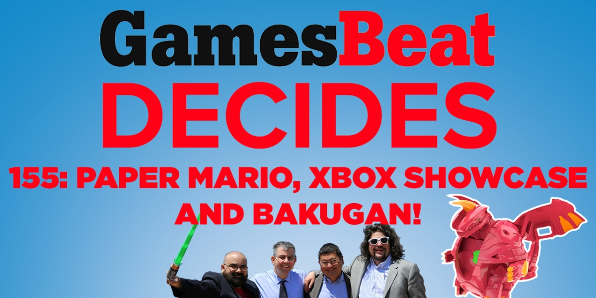 GamesBeat Decides 155.