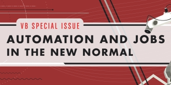 AI Weekly: Announcing our 'Automation and jobs in the new normal' special issue
