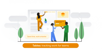Google's Area 120 launches Tables, a rules-based automation platform for documents