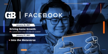 GamesBeat and Facebook partner on the next big gaming event