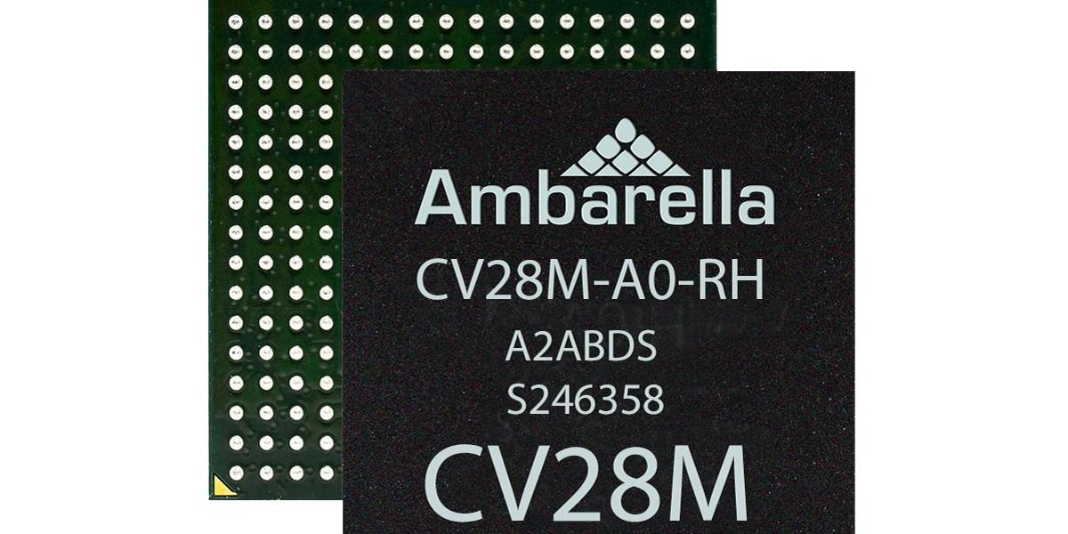Ambarella's CV28M chip.