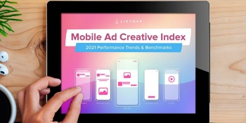 Liftoff: Android may gain in ads as IDFA changes hurt iOS games and apps