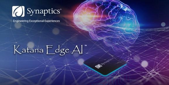 Synaptics Katana chip takes the company into AI at the edge.