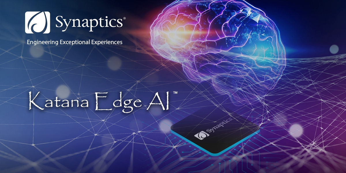 Synaptics Katana chip takes the company into AI at the edge.