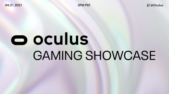 The first Oculus Gaming Showcase is coming on April 21.