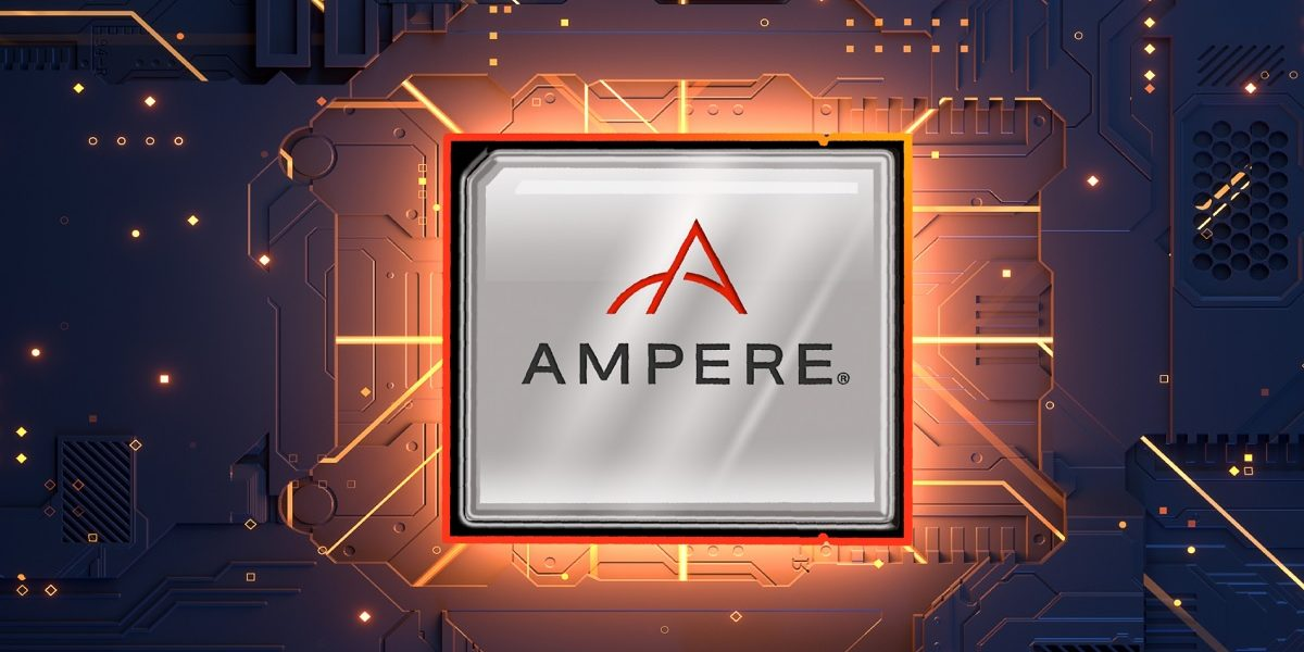 Ampere is racing ahead with Arm-based server chisp.