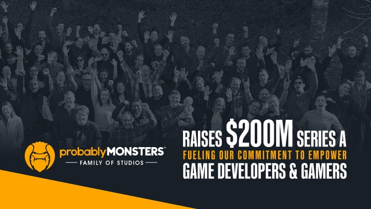 ProbablyMonsters has raised $200 million in its latest funding round.