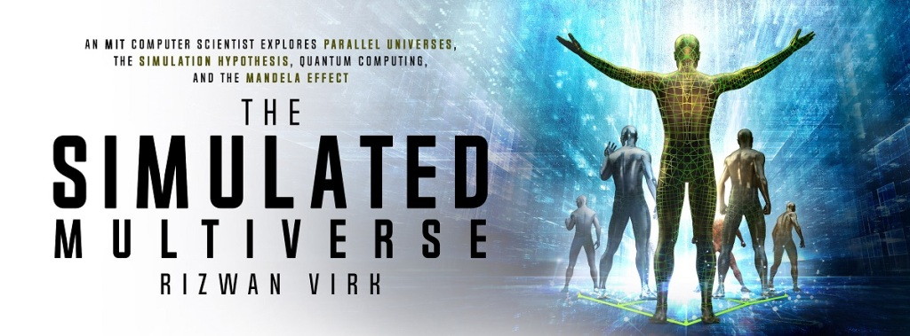 Riz Virk discusses the notions of reality in The Simulated Multiverse.